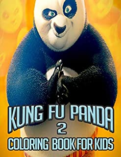Kung Fu Panda 2 Coloring Book For Kids: Beautiful Panda Stress Relieving Unique Design Find Relaxation And Mindfulness with Stress Relieving Color Pages Made of Beautiful