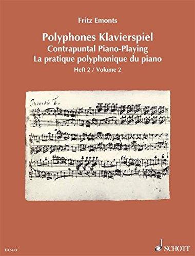 Polyphones Klavierspiel: Dreistimmigkeit und freie Mehrstimmigkeit. Band 2. Klavier. (Europäische Klavierschule)