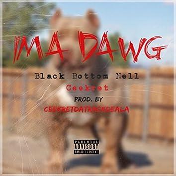 Ima Dawg (feat. Black Bottom Nell)