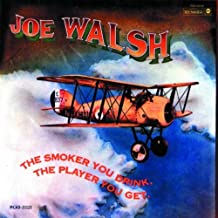 Smoker You Drink the Player You Get by Walsh, Joe [1990] Audio CD