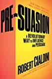 Recommended book: Pre-Suasion: A Revolutionary Way to Influence and Persuade
