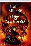 El Reino del Dragon de Oro (Serie Infinita) (Spanish Edition) by Allende, Isabel (2003) Hardcover