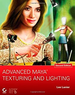 By Lee Lanier: Advanced Maya Texturing and Lighting Second (2nd) Edition