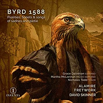 Byrd 1588: Psalmes, Sonets & Songs of Sadnes and Pietie