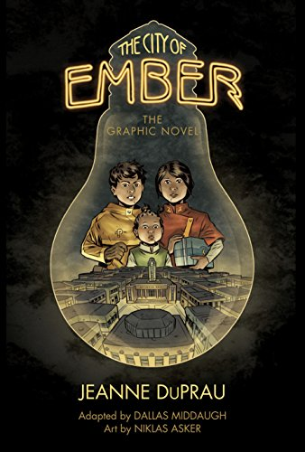 [Jeanne DuPrau, adapted by Dallas Middaugh, art by Niklas Asker, Niklas Asker]のThe City of Ember: The Graphic Novel (English Edition)