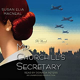 Mr. Churchill's Secretary     A Maggie Hope Mystery              By:                                                                                                                                 Susan Elia MacNeal                               Narrated by:                                                                                                                                 Donada Peters                      Length: 9 hrs and 45 mins     2,111 ratings     Overall 4.1