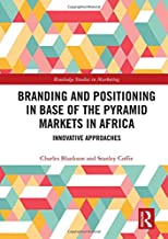 Branding and Positioning in Base of the Pyramid Markets in Africa: Innovative Approaches