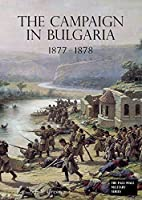 The Campaign in Bulgaria 1877 - 1878