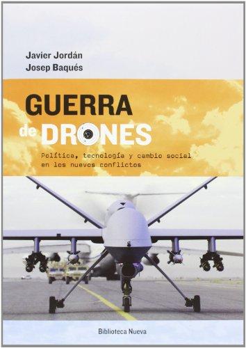 Guerra De Drones: POLITICA, TECNOLOGIA Y CAMBIO SOCIAL EN LOS NUEVOS CONFLICTO (SINGULARES)