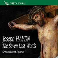 Haydn - The Seven Last Words. Shostakovich Quartet