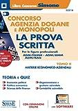 Concorso Agenzia Dogane e Monopoli – La prova Scritta per le figure professionali ADM/FAMM – ADM/AMM – ADM/RAG – TOMO II Materie economico-aziendali: Vol. 2