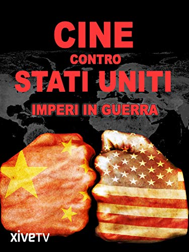 Cina contro Stati Uniti: Imperi in guerra