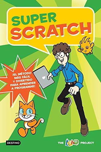 Super Scratch: ¡El método más fácil y divertido para aprender...