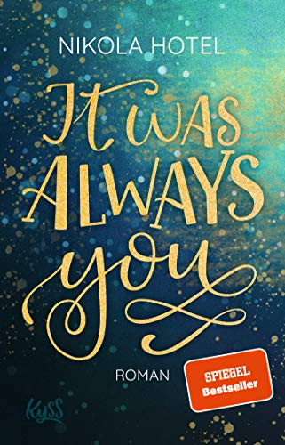 It was always you (Blakely Brüder, Band 1)