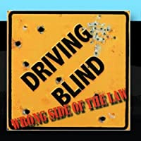 Wrong Side of the Law by Driving Blind Band