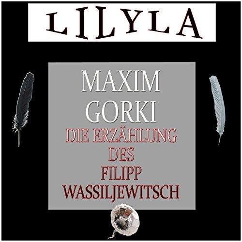 Die Erzählung des Filipp Wassiljewitsch audiobook cover art