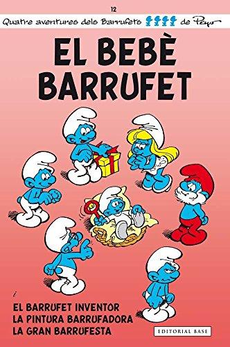 El Bebè Barrufet: i El Barrufet Inventor, la Pintura Barrufadora i la Gran Barrufesta: 12 (Les aventures dels Barrufets)