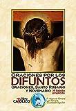 ORACIONES POR LOS DIFUNTOS. ORACIONES, SANTO ROSARIO Y NOVENARIO. 2ª Edición ampliada (Spanish Edition)