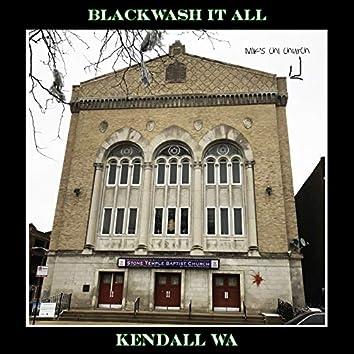Blackwash It All