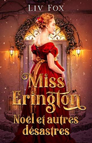 Miss Erington, Noël et autres désastres: une romance historique de Noël à l'époque de Jane Austen