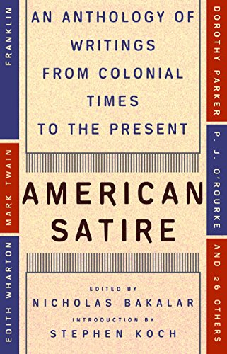 Compare Textbook Prices for American Satire: An Anthology of Writings from Colonial Times to the Present  ISBN 9780452011748 by Bakalar, Nicholas
