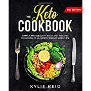 The Keto Cookbook: Simple and Healthy Keto Diet Recipes including 10 Ultimate Weight Loss Tips