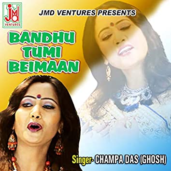 Bandhu Tumi Beimaan (Bengali)