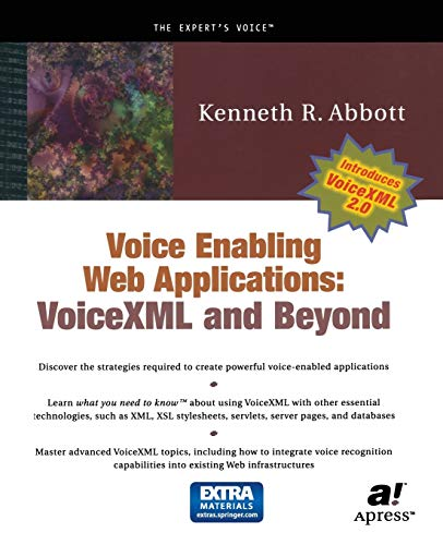 Voice Enabling Web Applications: Voice X.M.L. and Beyond (With C.D. - R.O.M.)