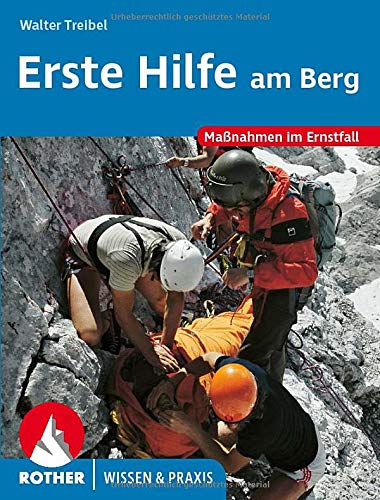 Erste Hilfe am Berg: Maßnahmen im Ernstfall (Wissen & Praxis)