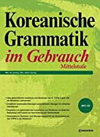 Koreanische Grammatik im Gebrauch - Mittelstufe: mit MP3 CD & QR Codes im Buch
