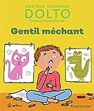 Gentil méchant - Docteur Catherine Dolto - de 2 à 7 ans