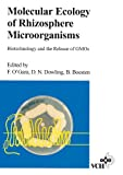 Molecular Ecology of Rhizophere Microorganisms: Biotechnology and the Release of GMOs - Fergal O'Gara