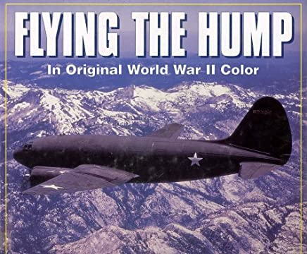 Flying the Hump: In World War II Color