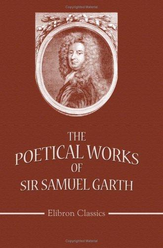 The Poetical Works of Sir Samuel Garth