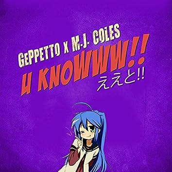 U KnoWWW (feat. M.J. Coles)
