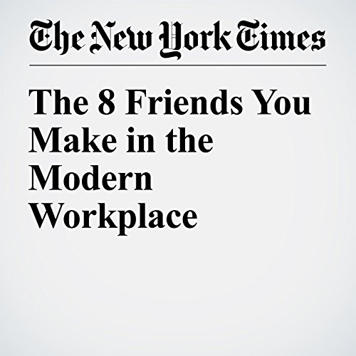 The 8 Friends You Make in the Modern Workplace audiobook cover art
