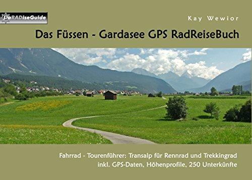 Das Füssen - Gardasee GPS RadReiseBuch: Fahrrad - Tourenführer: Transalp für Rennrad und Trekkingrad, inkl. GPS-Daten, Höhenprofile, 250 Unterkünfte (PaRADise Guide 13) (German Edition)