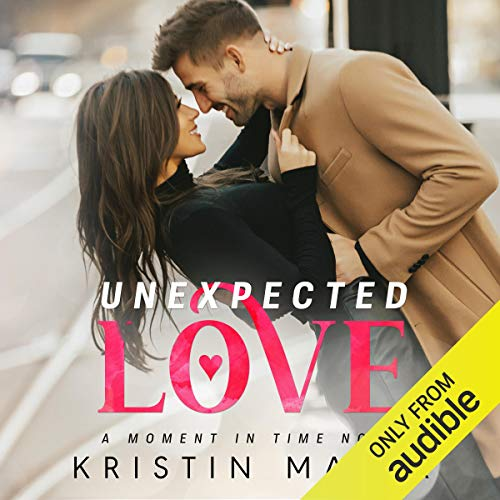 Unexpected Love Audiobook By Kristin Mayer cover art