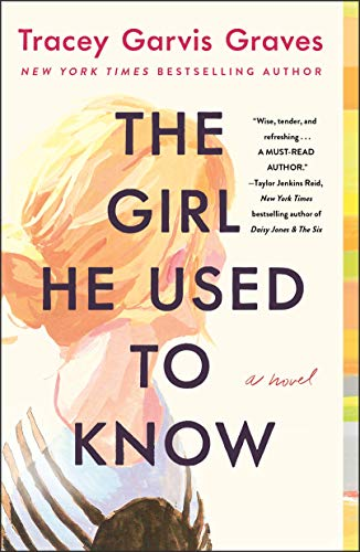 The Girl He Used to Know: A Novel by [Tracey Garvis Graves]