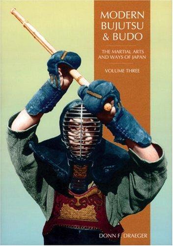 Modern Bujutsu & Budo Volume III: Martial Arts And Ways Of Japan (Martial Arts and Ways of Japan, Vol 3)