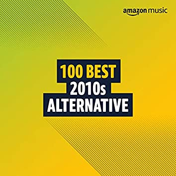 100 Best 2010s Alternative