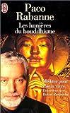 Les Lumières du bouddhisme. Méditer pour mieux vivre