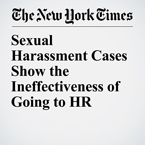 Sexual Harassment Cases Show the Ineffectiveness of Going to HR copertina