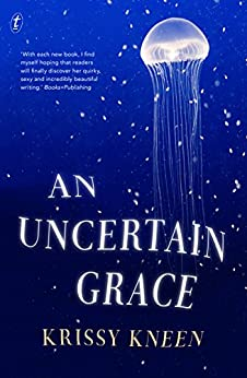 An Uncertain Grace by [Krissy Kneen]
