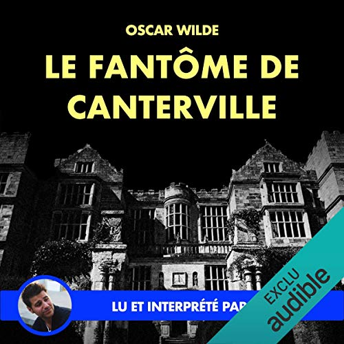 Le fantôme de Canterville                   Written by:                                                                                                                                 Oscar Wilde                               Narrated by:                                                                                                                                 Yannick Lopez                      Length: 1 hr and 20 mins     Not rated yet     Overall 0.0