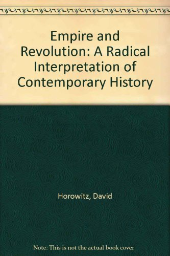 Empire and Revolution: A Radical Interpretation of Contemporary History
