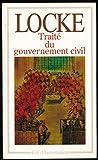 Traité du gouvernement civil - Introduction, bibliographie, chronologie et notes de Simone Goyard-Fabre -Traduction de David Mazel - En appendice -