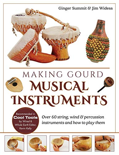 Compare Textbook Prices for Making Gourd Musical Instruments: Over 60 String, Wind & Percussion Instruments & How to Play Them Reprint ed. Edition ISBN 9781635617313 by Widess, James,Summit, Ginger
