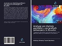 Analyse van digitale portfolio's van grafisch ontwerpers in Ecuador: Toegang tot nationale en internationale markten, door gebruik te maken van het Behance social network