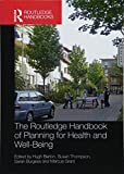 The Routledge Handbook of Planning for Health and Well-Being: Shaping a sustainable and healthy future